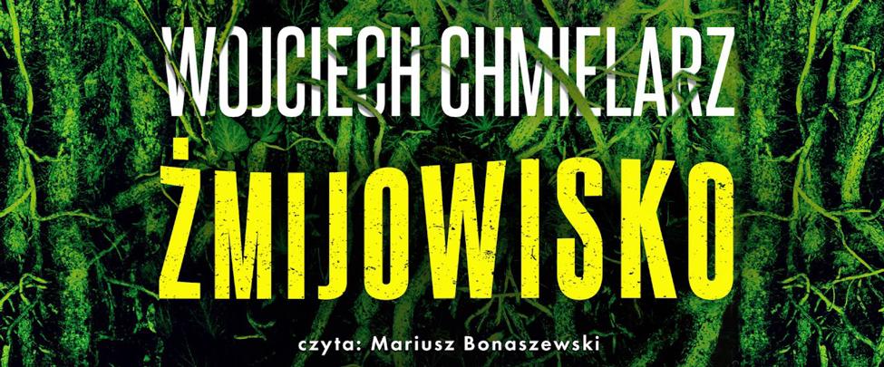 Wydawnictwo Marginesy, Audioteka i Polskie Radio Białystok przestawiają mistrzowski thriller Wojciecha Chmielarza