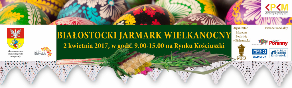 Białostocki Jarmark Wielkanocny 2017, źródło: mat. org.