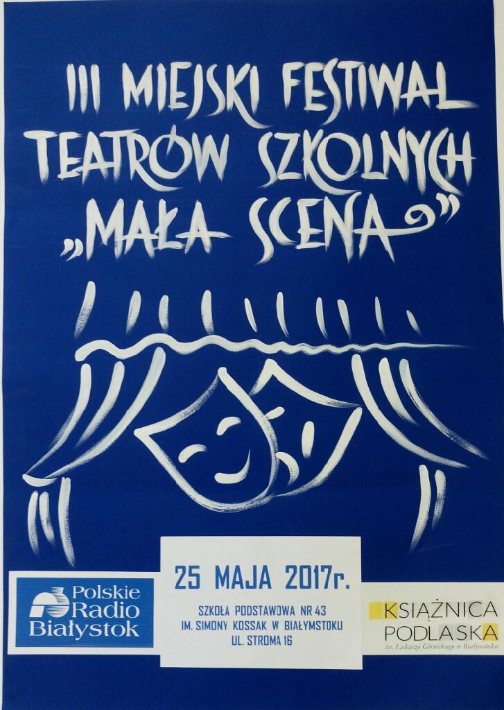III Miejski Festiwal Teatrów Szkolnych Mała Scena, źródło: mat. org.
