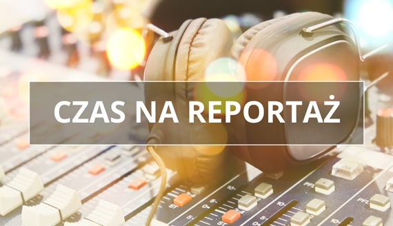 Strona audycji: Czas na reportaż