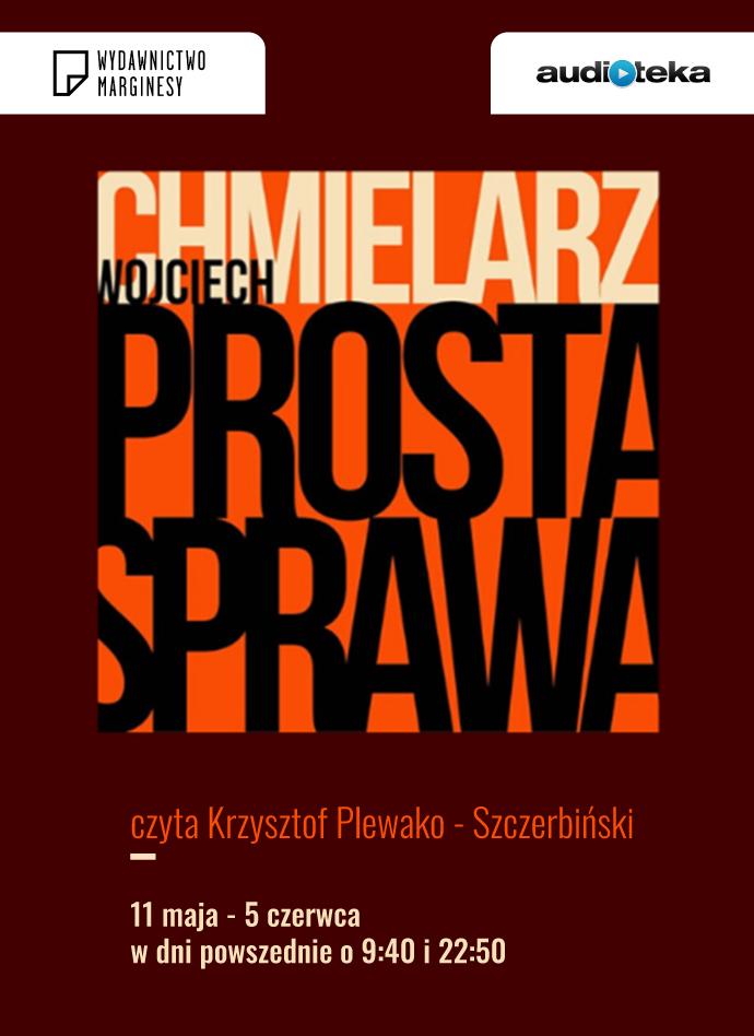"""""""Prosta sprawa"""" Wojciech Chmielarz"""