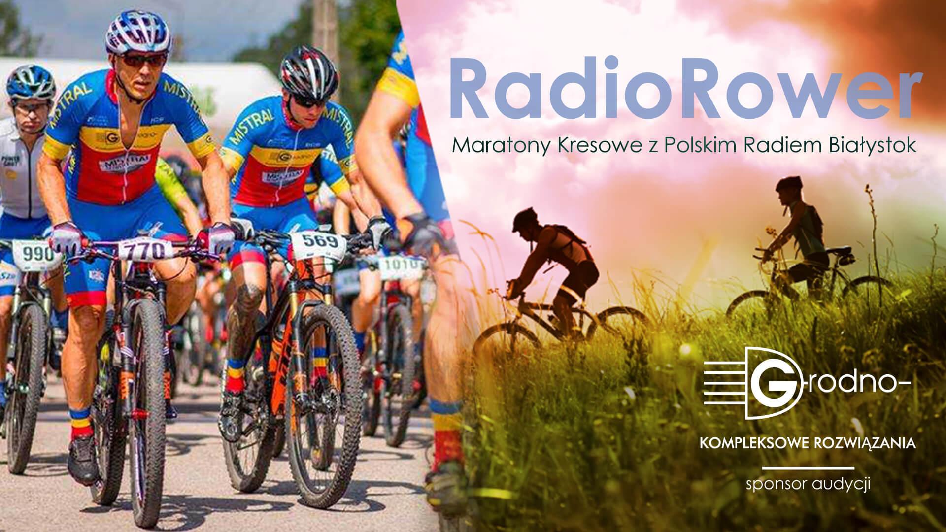 RadioRower - Maratony Kresowe z Radiem Białystok