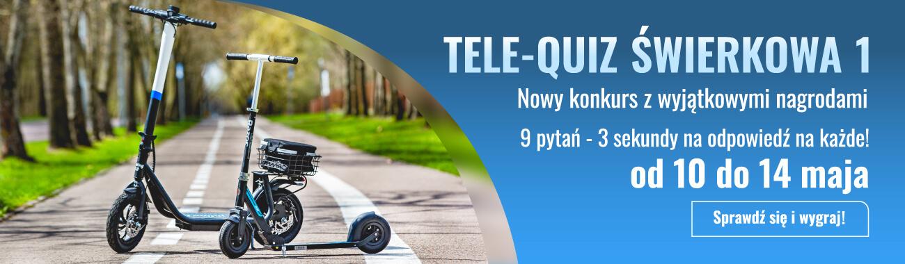 Tele-Quiz Świerkowa 1 - elektryczna hulajnoga do wygrania!