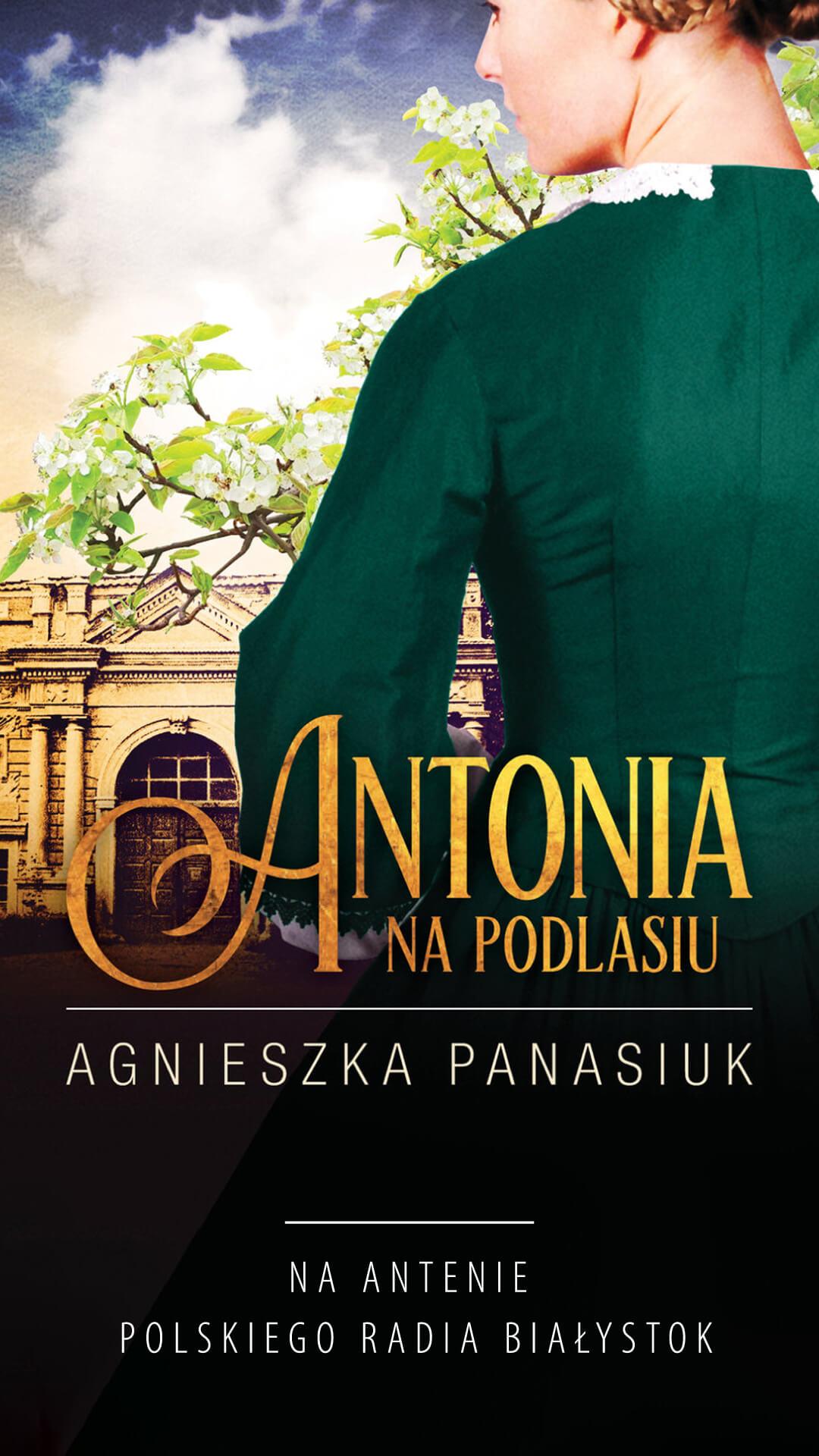 """""""Antonia na Podlasiu"""" Agnieszki Panasiuk"""