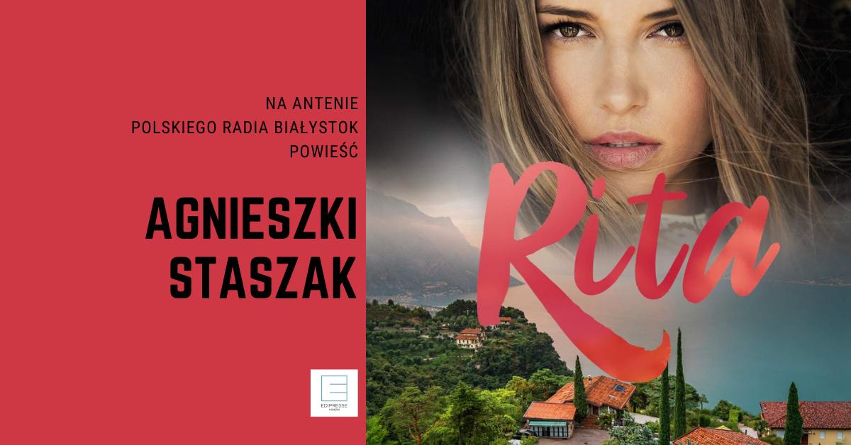"""Z włoską """"Rodziną"""" nie ma żartów. Najnowsza powieść Agnieszki Staszak """"Rita"""" na antenie Polskiego Radia Białystok, od poniedziałku do piątku, o 9.40 i 22.50."""