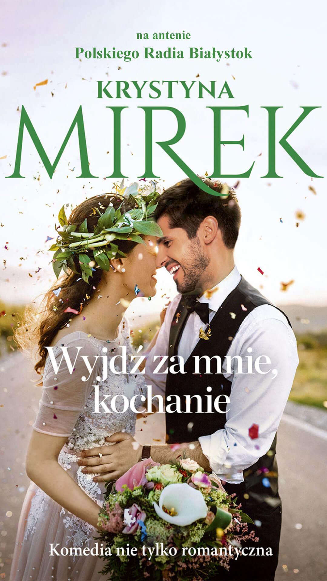 """""""Wyjdź za mnie"""" Krystyna Mirek"""