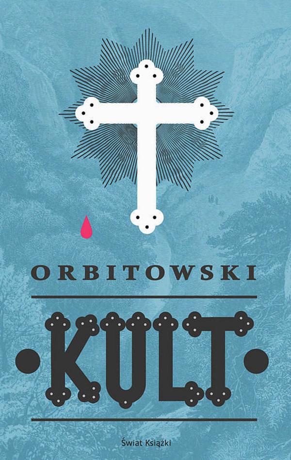 """Kult"" Łukasza Orbitowskiego"