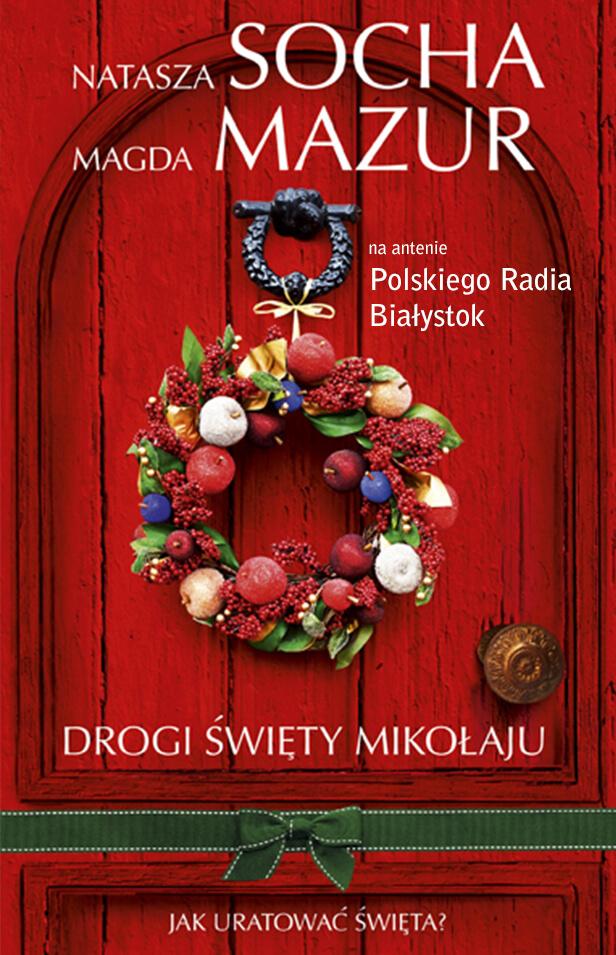 """""""Drogi Święty Mikołaju"""" Nataszy Sochy i Magdy Mazur"""