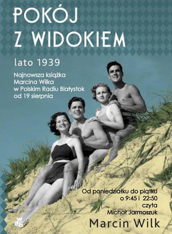 """""""Pokój z widokiem. Lato 1939"""" Marcina Wilka"""