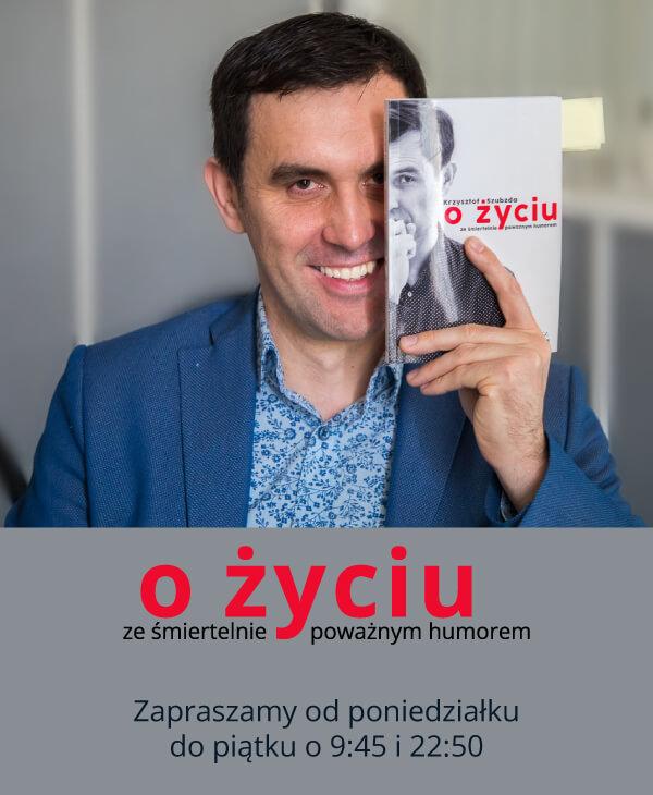 """""""O życiu ze śmiertelnie poważnym humorem"""" Krzysztof Szubzda"""