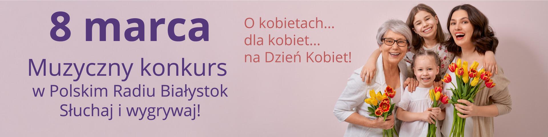 O kobietach… dla kobiet… na Dzień Kobiet!