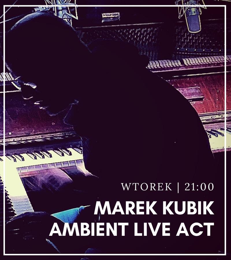 Marek Kubik Ambient Live Act