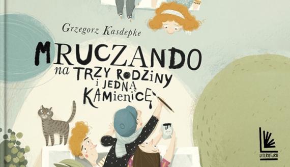"""""""Mruczando na trzy rodziny i jedną kamienicę"""" Grzegorz Kasdepke"""